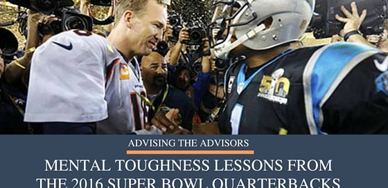 Mental Toughness Lessons From The 2016 Super Bowl Quarterbacks