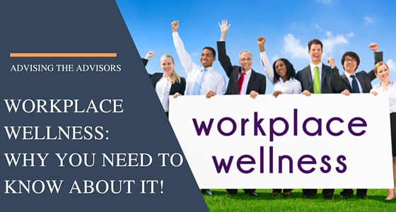 Why You Need to Know About Workplace Wellness