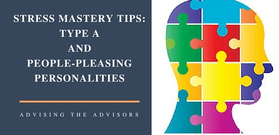 Stress Mastery Tips for Type A and People-Pleasing Personalities