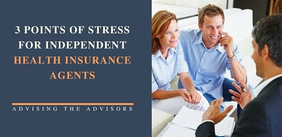 3 Points of Stress for Independent Health Insurance Agents